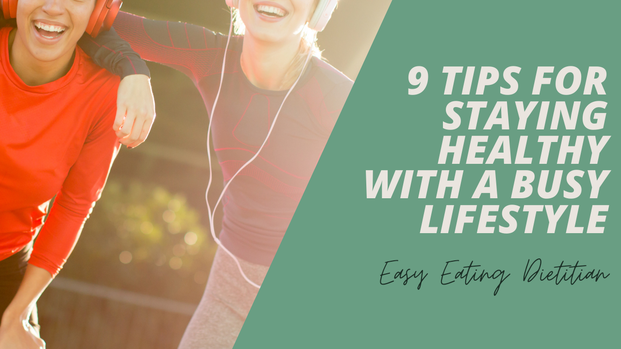 staying healthy with a busy lifestyle